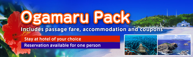 Ogamaru Pack Includes passage fare, accommodation and coupons